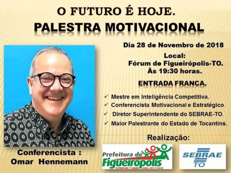 Dia 28 de Novembro de 2018-  A Prefeitura de Figueirópolis-TO, em parceria com o SEBRAE/TO, realizou uma Palestra  Motivacional, com o palestrante  Omar Hennemann. no Fórum da cidade.
